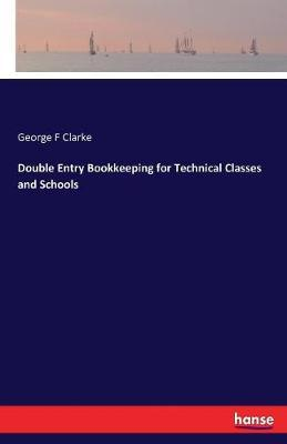 Double Entry Bookkeeping for Technical Classes and Schools