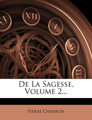 de La Sagesse, Volume 2.