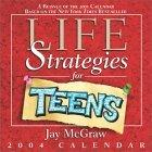 Life Strategies For Teens 2004 Day-To-Day Calendar