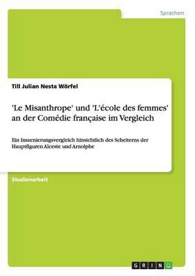 'Le Misanthrope' und 'L'école des femmes' an der Comédie française im Vergleich