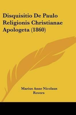 Disquisitio de Paulo Religionis Christianae Apologeta (1860)
