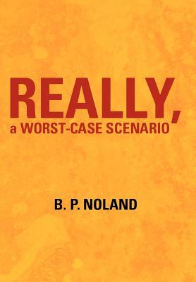 Really, a Worst-Case Scenario