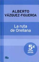 La ruta de Orellana / Orellana Route