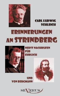 Erinnerungen an Strindberg nebst Nachrufen für Ehrlich und von Bergmann