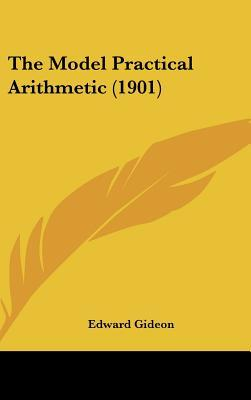 The Model Practical Arithmetic (1901)