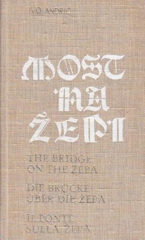 Most na Žepi - The Bridge on the Žepa - Die Brücke über die Žepa - Il ponte sulla Žepa