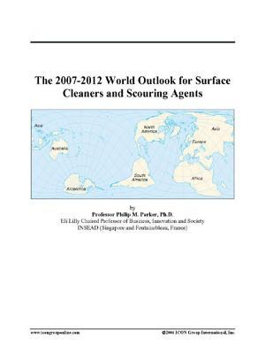 The 2007-2012 World Outlook for Surface Cleaners and Scouring Agents