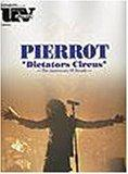 "PIERROT""dictators circus""―The anniversary of decade"
