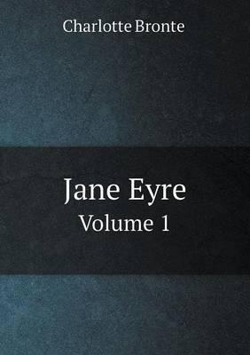 Jane Eyre Volume 1