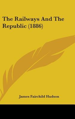 The Railways and the Republic (1886)