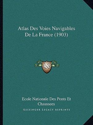 Atlas Des Voies Navigables de La France (1903)