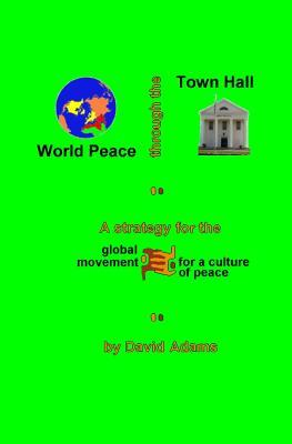 World Peace Through the Town Hall