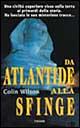 Da Atlantide alla Sfinge