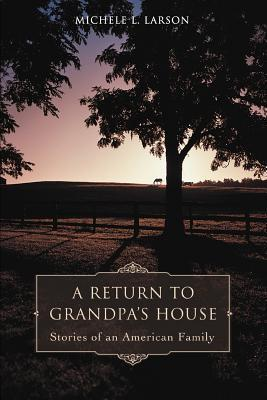 A Return to Grandpa's House