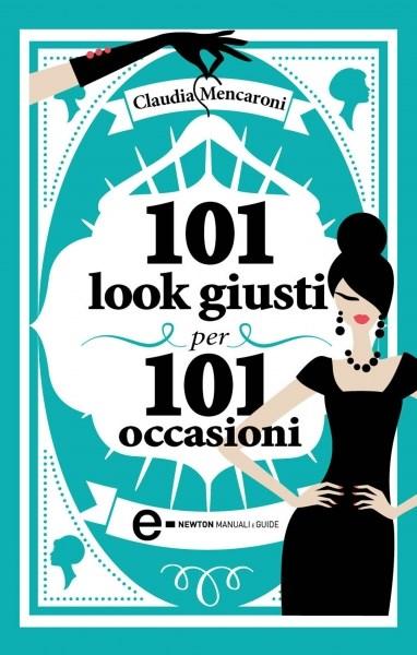 101 look giusti per 101 occasioni