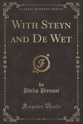 With Steyn and De Wet (Classic Reprint)