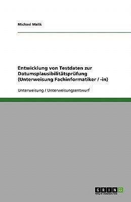 Entwicklung von Testdaten zur Datumsplausibilitätsprüfung (Unterweisung Fachinformatiker / -in)