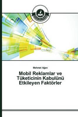 Mobil Reklamlar ve Tüketicinin Kabulünü Etkileyen Faktörler