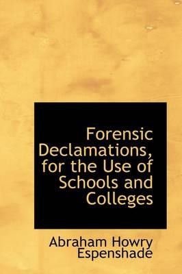 Forensic Declamations, for the Use of Schools and Colleges
