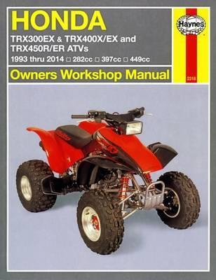 Haynes Honda TRX300EX, TRX400X/EX & TRX450R/ER ATVs 1993 Thru 2014 Owners Workshop Manual