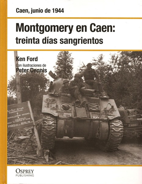 Montgomery en Caen: treinta sangrientos días