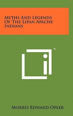 Myths and Legends of the Lipan Apache Indians