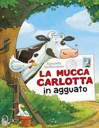 La mucca Carlotta in agguato. Ediz. a colori