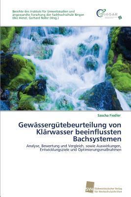 Gewässergütebeurteilung von Klärwasser beeinflussten Bachsystemen