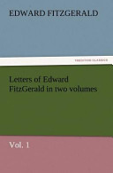 Letters of Edward FitzGerald in Two Volumes