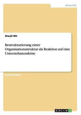 Restrukturierung einer Organisationsstruktur als Reaktion auf eine Unternehmenskrise