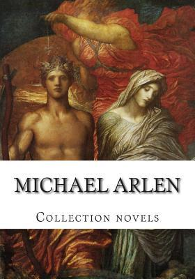 Michael Arlen, Collection Novels