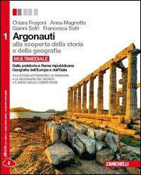 Argonauti. Alla scoperta della storia e della geografia. Per le Scuole superiori. Con e-book. Con espansione online