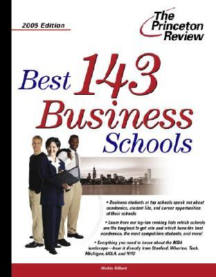 Best 143 Business Schools, 2005 Edition