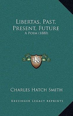 Libertas, Past, Present, Future