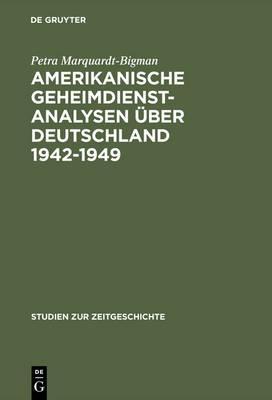 Amerikanische Geheimdienstanalysen Über Deutschland 1942–1949