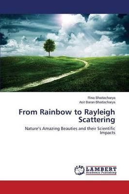 From Rainbow to Rayleigh Scattering