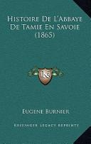 Histoire de L'Abbaye de Tamie en Savoie