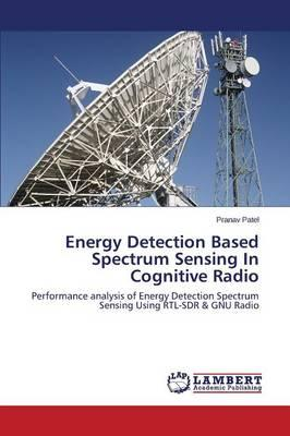 Energy Detection Based Spectrum Sensing In Cognitive Radio