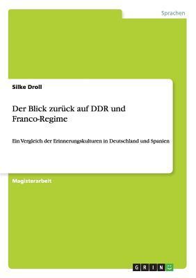 Der Blick zurück auf DDR und Franco-Regime