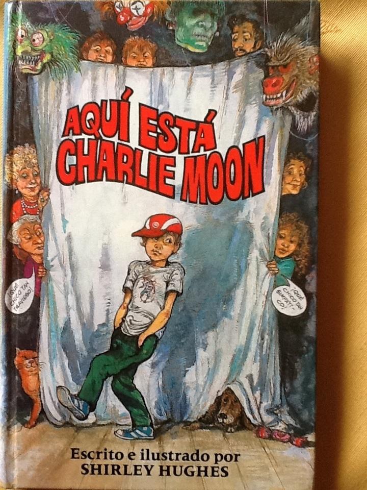 Aquí esta charlie Moon