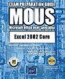 Excel 2002 Core MOUS Exam Preparation