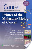 Cancer: Principles and Practice of Oncology: Primer of the Molecular Biology of Cancer