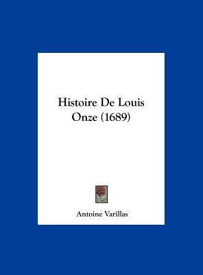Histoire de Louis Onze (1689)