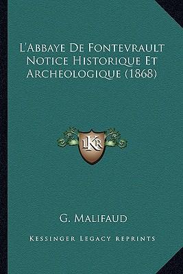 L'Abbaye de Fontevrault Notice Historique Et Archeologique (1868)