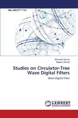Studies on Circulator-Tree Wave Digital Filters