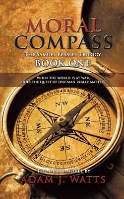 Moral Compass (the Samuel Beasley Trilogy) Book One