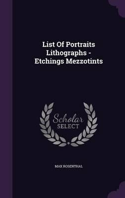 List of Portraits Lithographs - Etchings Mezzotints