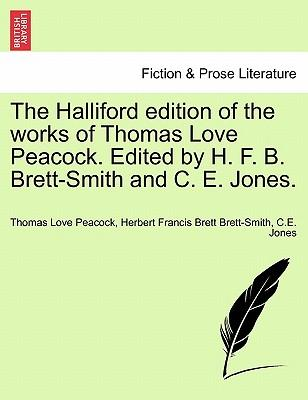 The Halliford edition of the works of Thomas Love Peacock. Edited by H. F. B. Brett-Smith and C. E. Jones