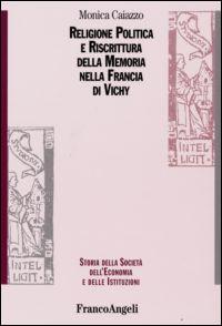 Religione politica e riscrittura della memoria nella Francia di Vichy
