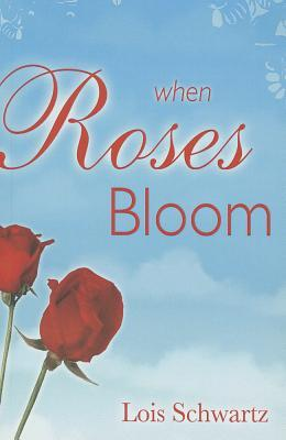 When Roses Bloom